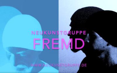 Neukunstgruppe – Fremd (Official Video)